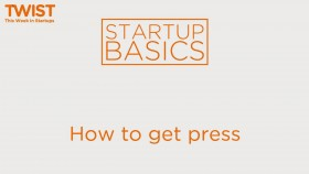 How to get press | WSGR Startup Basics
