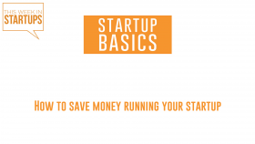 How to save money running your startup | WSGR Startup Basics