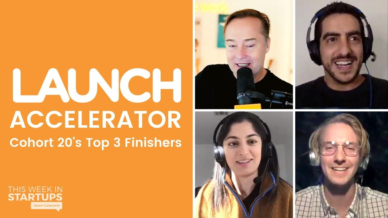 Founders from LAUNCH Accelerator's 20th Cohort join Jason to talk fundraising, growth, pitching & more | E1180 | This Week In Startups